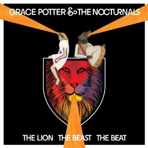 Grace Potter and the Nocturnals The Lion The Beast The Beat
