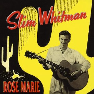 Slim Whitman Rose Marie