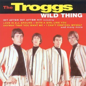 Troggs Wild Thing