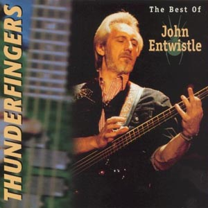 John Entwistle Thunderfingers The Best Of