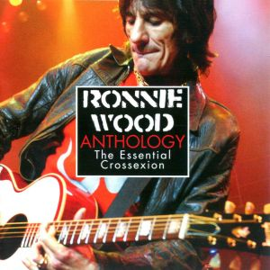Ronnie Wood Anthology Essential Crossexion