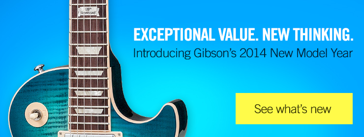 Introducing Gibson's 2014 New Model Year