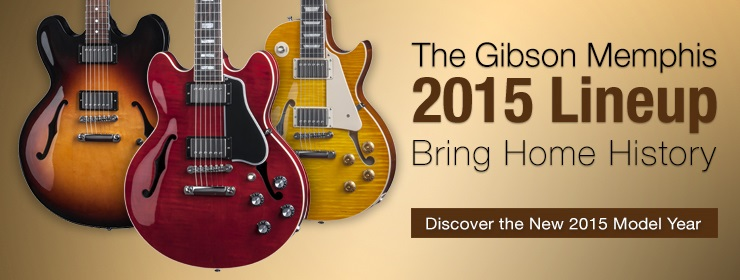 Gibson Memphis 2015 Product Line