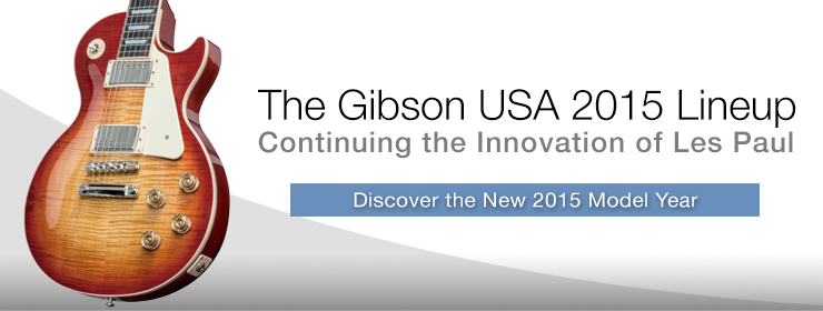 Gibson USA - Introducing Gibson's 2015 New Model Year