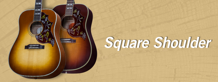 Gibson Acoustic - Square Shoulder